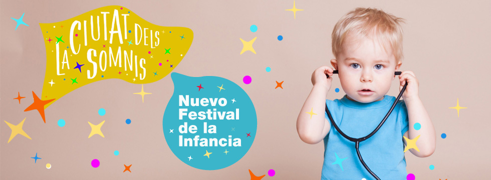 Te Invitamos Al Nuevo Festival De La Infancia La Ciutat Dels Somnis