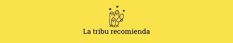 la tribu recomienda
